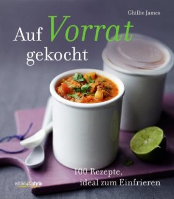Gefriertruhe Test - Auf Vorrat gekocht: 100 Rezepte, ideal zum Einfrieren - 1